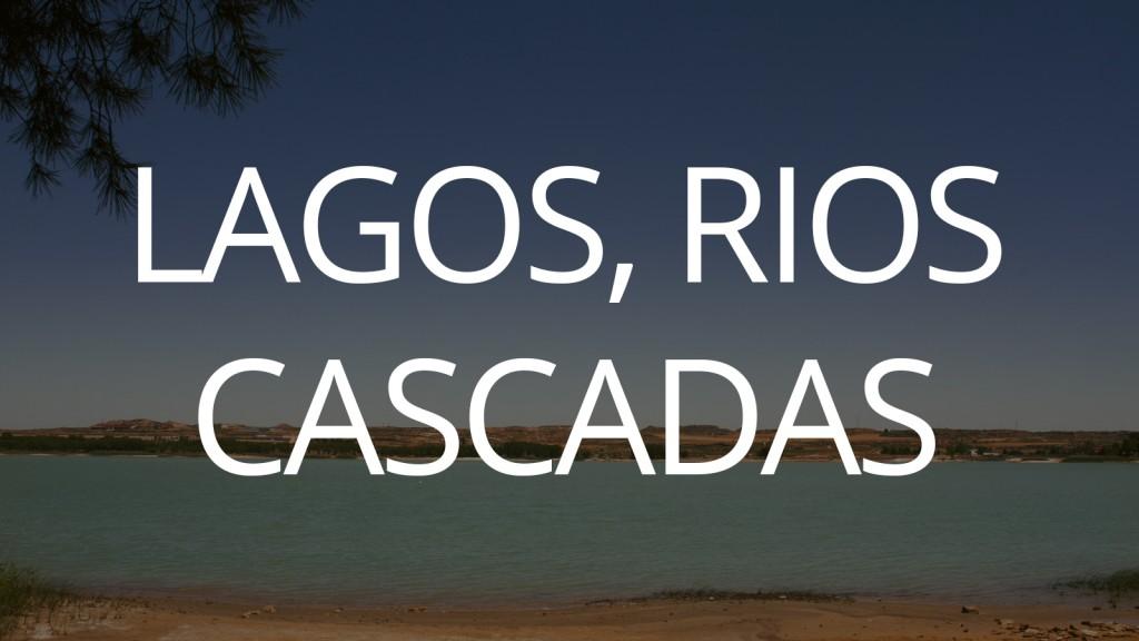 LAGOS, RIOS Y CASCADAS