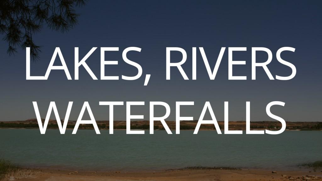 LAKES, RIVERS & WATERFALLS