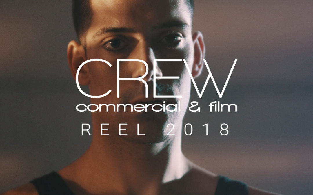 CREW COMMERCIAL & FILM REEL 2018